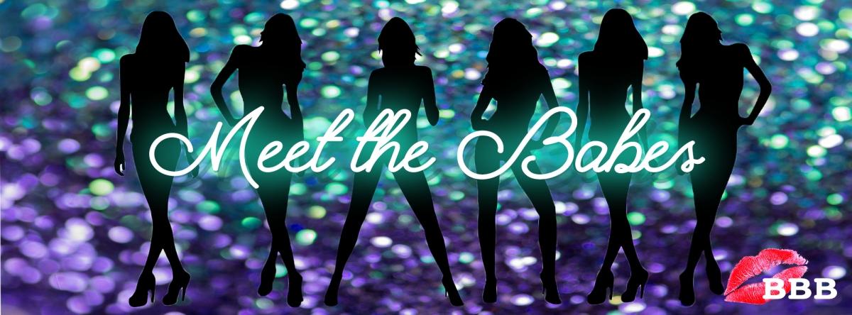 Meet the Babes!