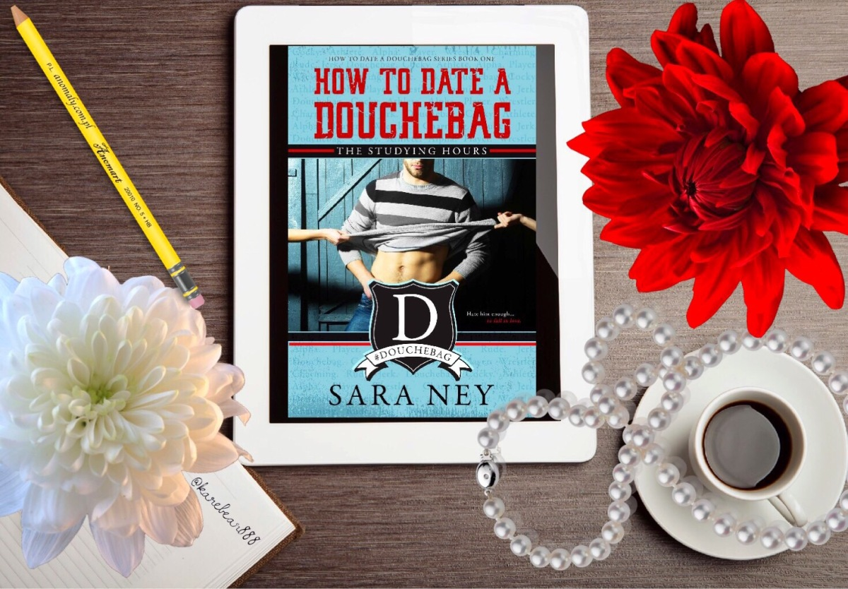Review - How to Date a Douchebag: The Studying Hours by Sara Ney