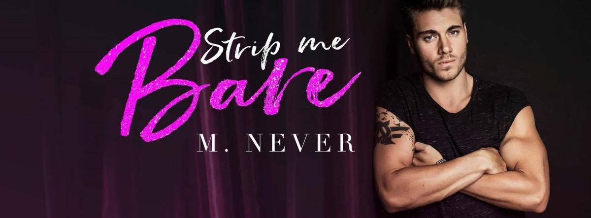 Review -  Strip Me Bare by M. Never